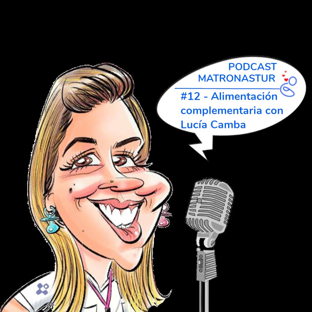 Capítulo 12. Alimentación complementaria con Lucía Camba podcast matronastur