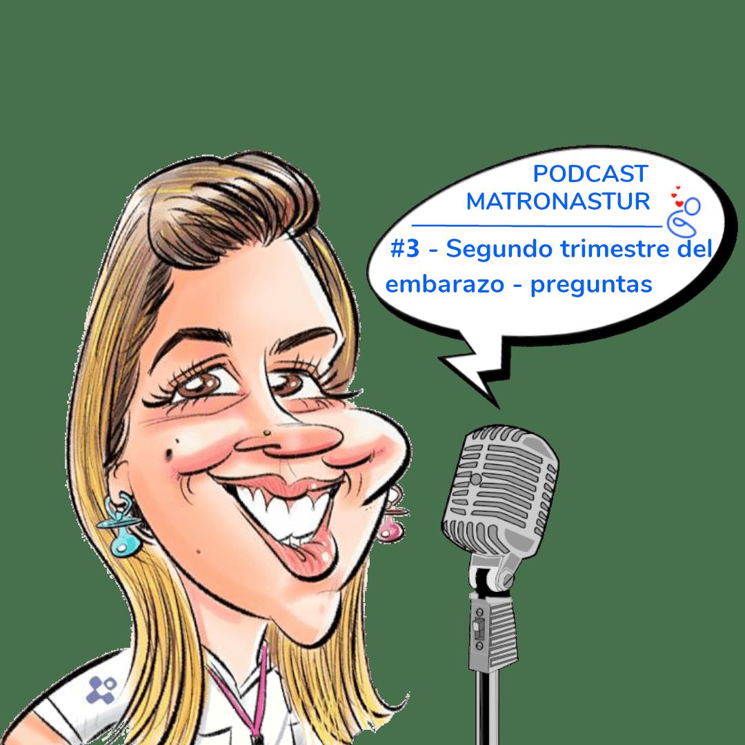Capítulo 3 - Segundo trimestre del embarazo y vuestras preguntas - Podcast Matronastur