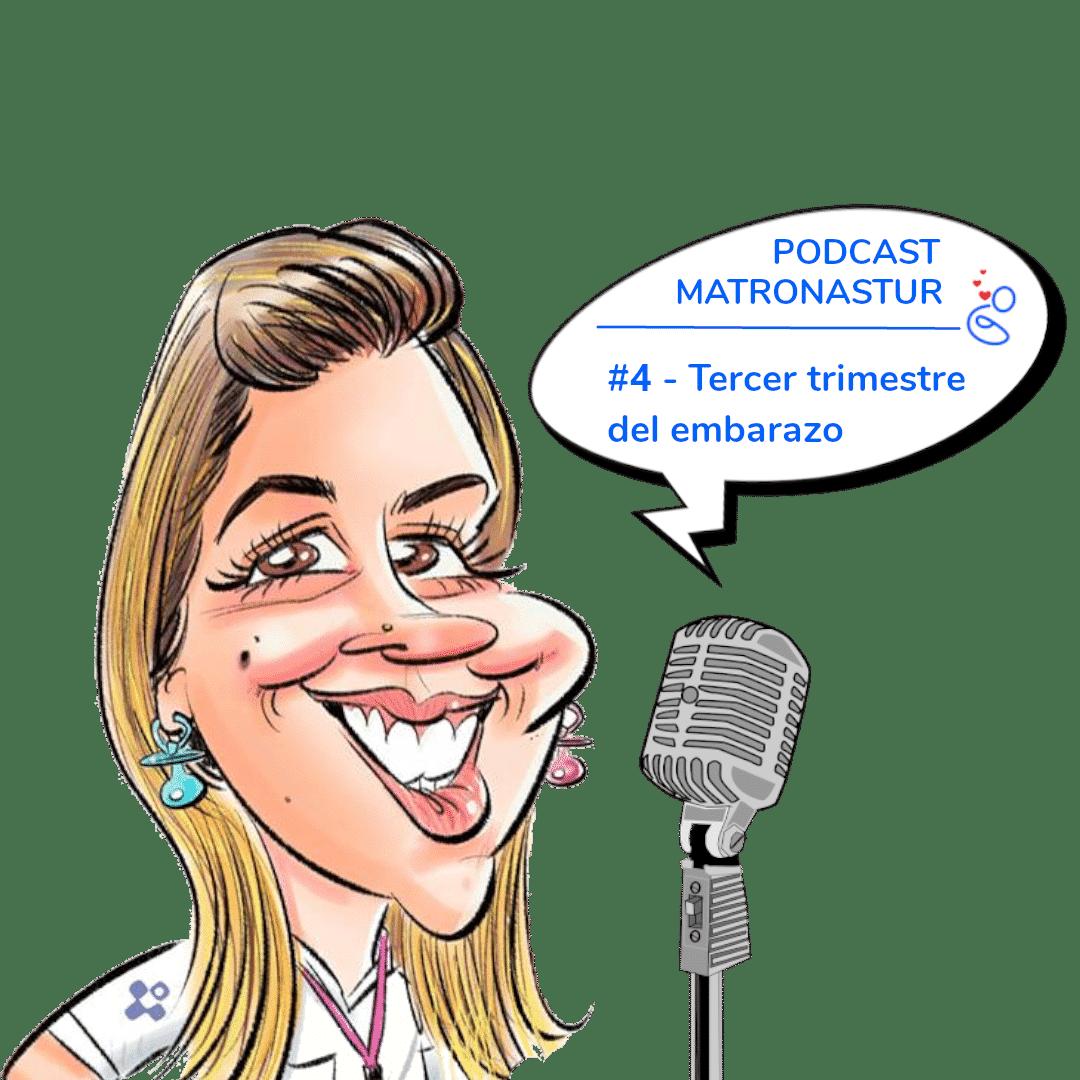 Capítulo 4 - Tercer trimestre del embarazo - Podcast Matronastur
