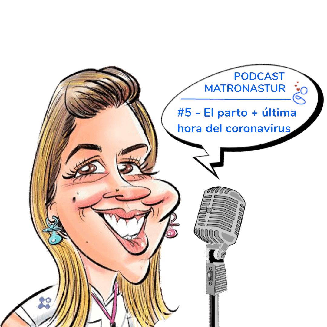 Capítulo 5 – El parto y última hora del coronavirus - Podcast Matronastur