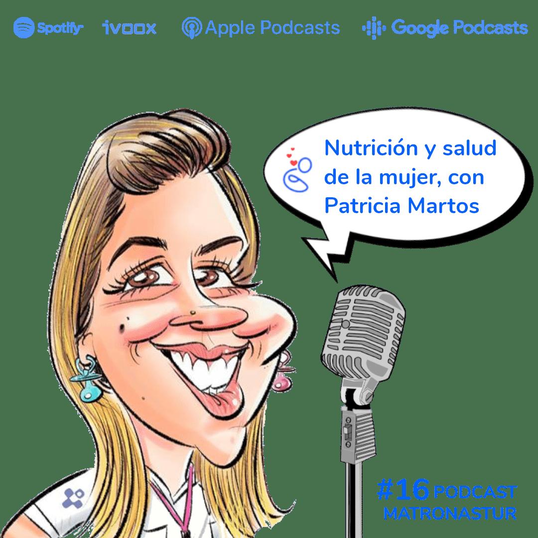 Capítulo 16 Nutrición y salud de la mujer con Patricia Martos podcast matronastur